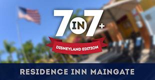 7in7+ Disneyland Edition - Residence Inn Maingate